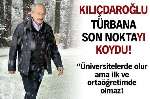 Kılıçdaroğlu türbana son noktayı koydu!