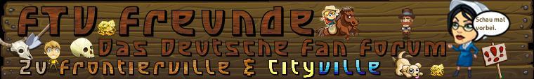 Deutsche FrontierVille & Cityville Community Foren-Übersicht
