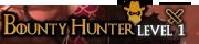 BOUNTY HUNTER LEVEL 1
