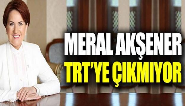 Akşener ve İnce TRT'nin seçim konuşmasina çikmayacak