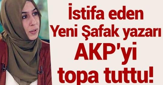 İstifa eden Yenişafak yazarı AKP'yi topa tuttu