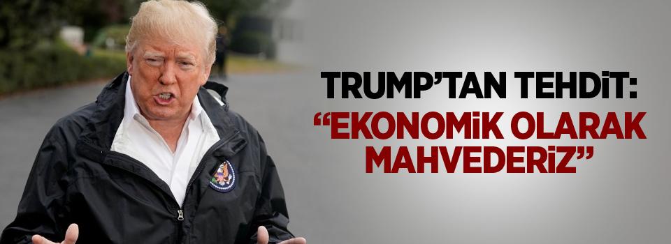"""Trump """" Türkiye Kürtleri vurursa ekonomik olarak mahvederiz """""""